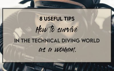 8 important tips to survive the technical diving world, as a woman.